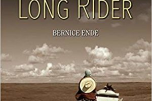 Lady Long Rider – A Memoir of Faith, Fear & Courage in Traversing 29,000+ Miles Across America On Horseback